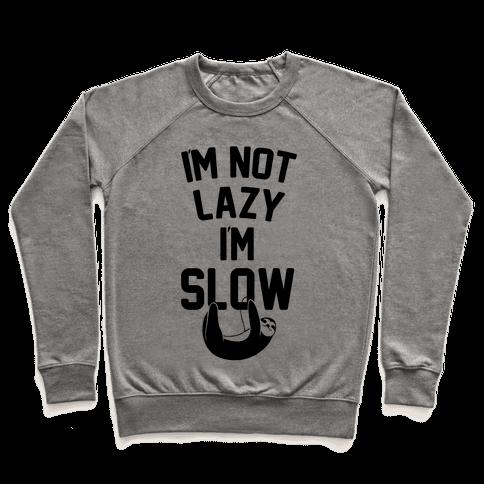 I'm Not Lazy I'm Slow