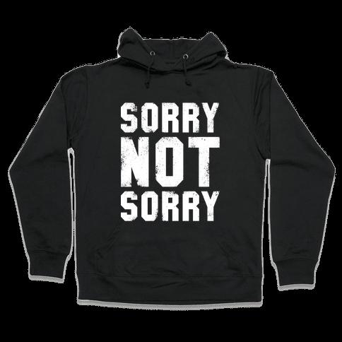 Sorry Not Sorry (White Vintage Tank) Hooded Sweatshirt