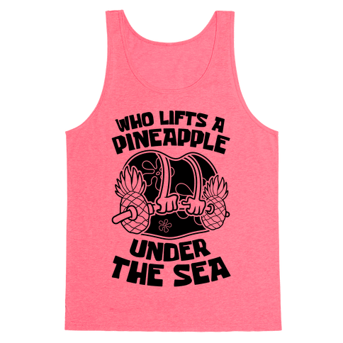 Who Lifts A Pineapple Under The Sea Tank Top