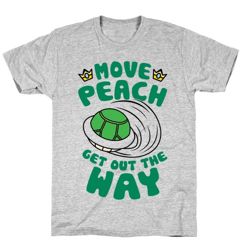 Move Peach Get Out The Way T-Shirt