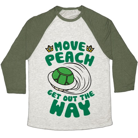 Move Peach Get Out The Way Baseball Tee
