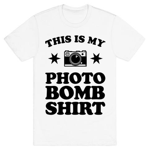 My Photo Bomb Shirt T-Shirt