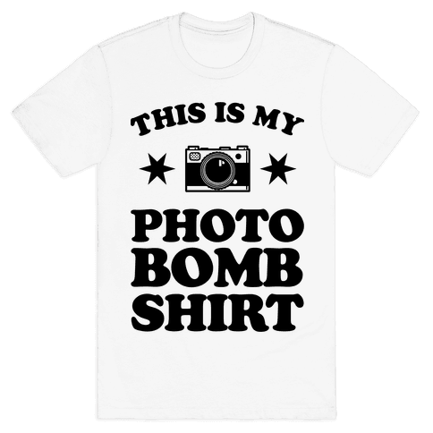 My Photo Bomb Shirt Mens T-Shirt