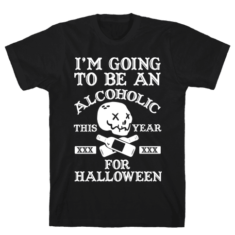 I'm Going To Be An Alcoholic This Year For Halloween Mens T-Shirt