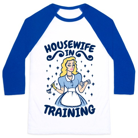 Housewife In Training Baseball Tee