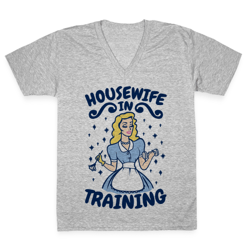 Housewife In Training V-Neck Tee Shirt