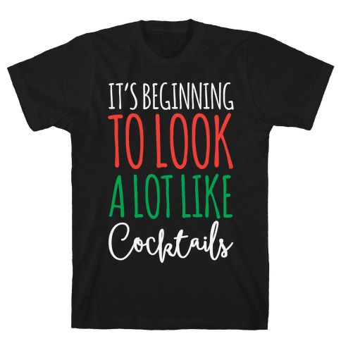 It's Beginning To Look A Lot Like Cocktails Mens T-Shirt