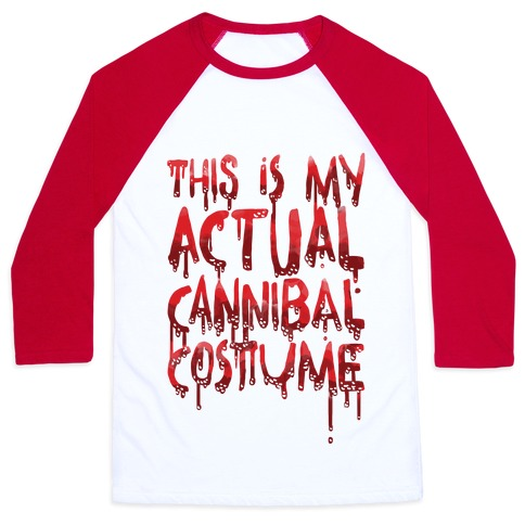 This Is My Actual Cannibal Costume Baseball Tee