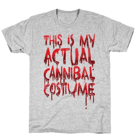 This Is My Actual Cannibal Costume T-Shirt
