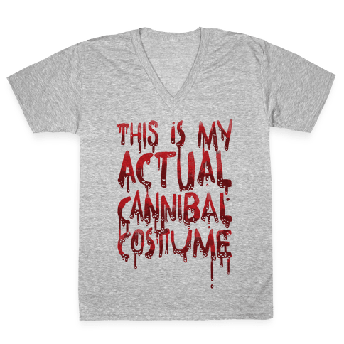 This Is My Actual Cannibal Costume V-Neck Tee Shirt