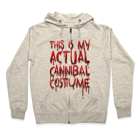 This Is My Actual Cannibal Costume Zip Hoodie