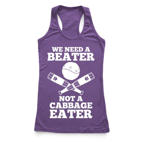 We Need a Beater Racerback Tank Top