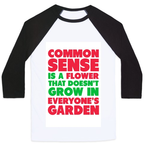 2462f386 Common Sense is a Flower Baseball Tee | LookHUMAN