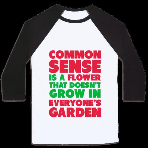 Common Sense is a Flower Baseball Tee