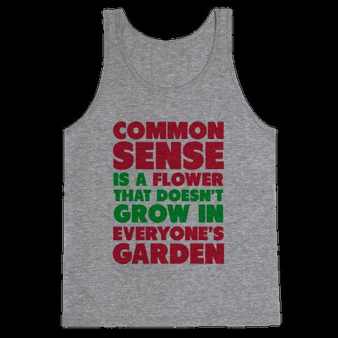 Common Sense is a Flower Tank Top