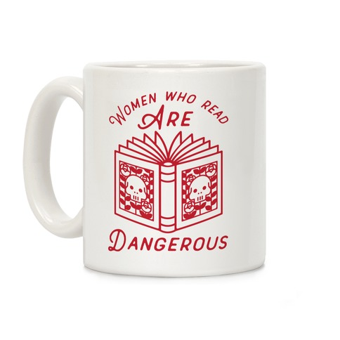 Women Who Read Are Dangerous (Red) Coffee Mug
