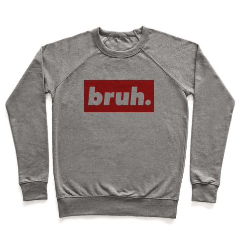 Bruh. Pullover