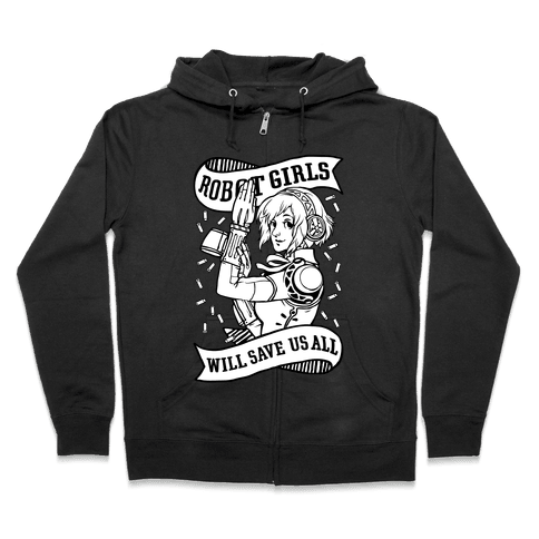 Robot Girls Will Save Us All Zip Hoodie
