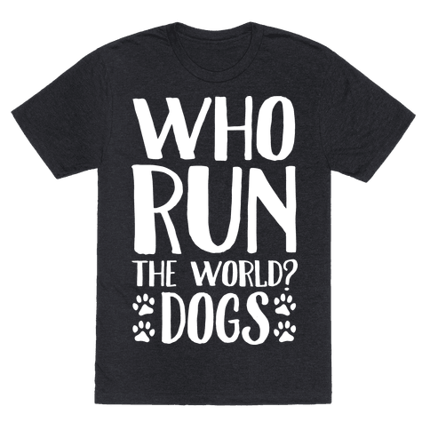 Who Run The World Dogs