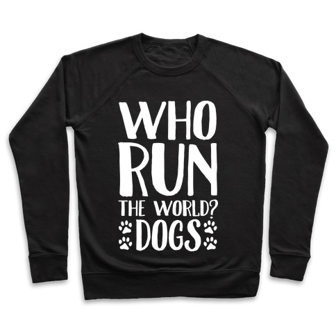 Who Run The World Dogs Pullover