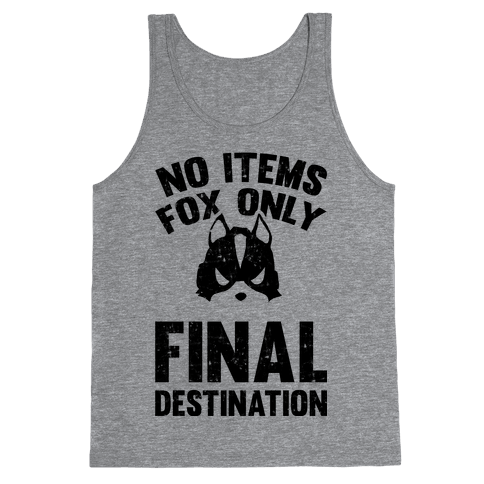 No Items Fox Only Final Destination Tank Top