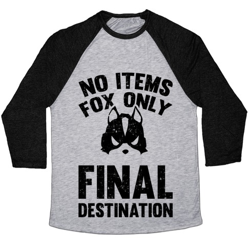 No Items Fox Only Final Destination Baseball Tee