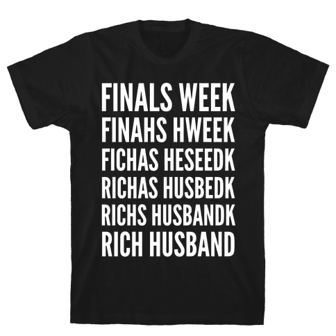 Finals Week Mens T-Shirt