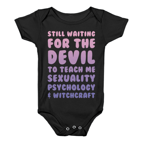 Still Waiting For The Devil To Teach Me Witchcraft Baby Onesy
