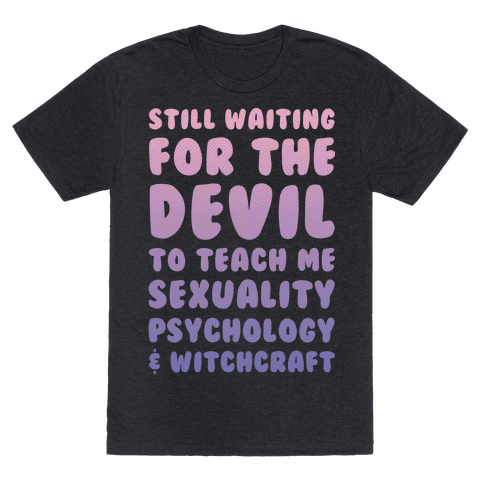 Still Waiting For The Devil To Teach Me Witchcraft