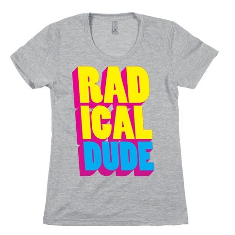 Radical Dude Womens T-Shirt