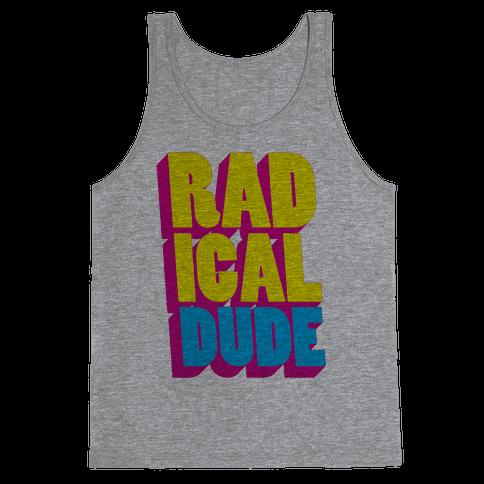 Radical Dude Tank Top