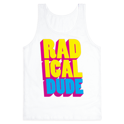 Radical Dude Tank Top