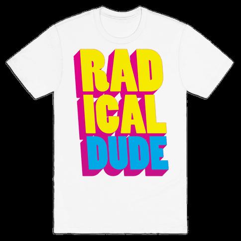 Radical Dude Mens T-Shirt