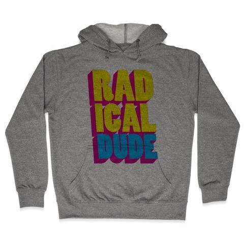 Radical Dude Hooded Sweatshirt