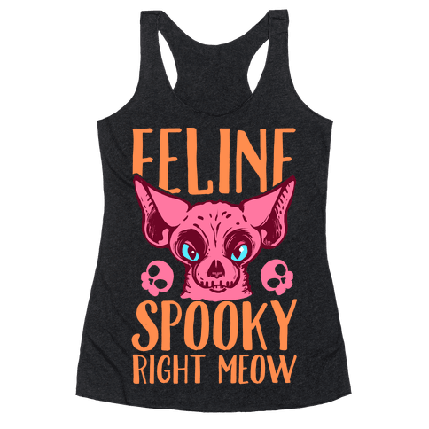 Feline Spooky Right Meow Racerback Tank Top