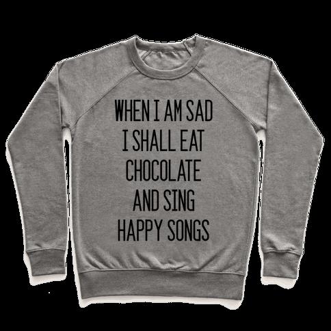 Get Sad Eat Chocolate Pullover
