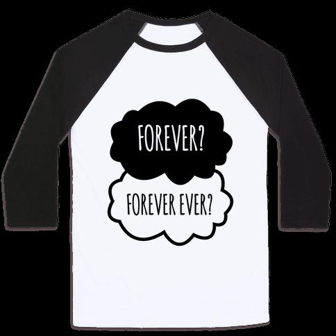 Forever? Forever Ever? Baseball Tee
