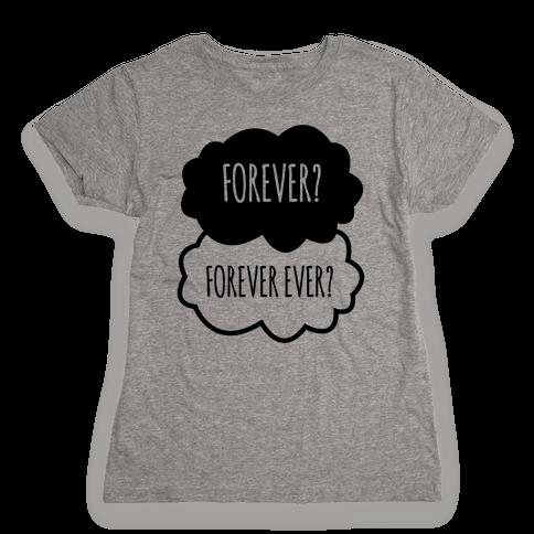 Forever? Forever Ever? Womens T-Shirt