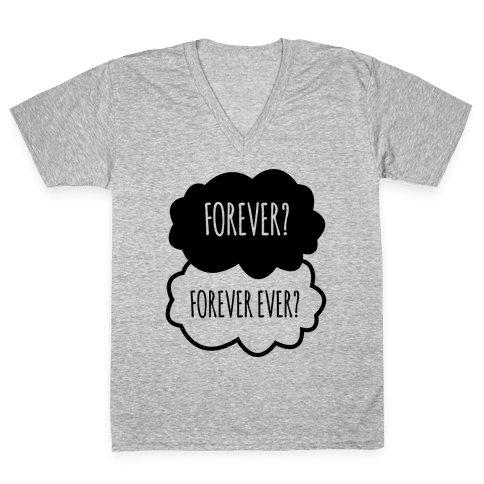 Forever? Forever Ever? V-Neck Tee Shirt