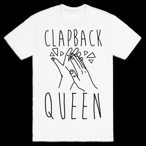 Clapback Queen Mens T-Shirt