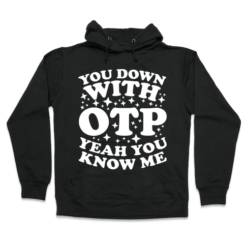 You Down With OTP  Hooded Sweatshirt
