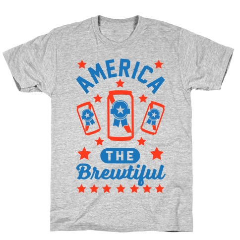 America The Brewtiful T-Shirt