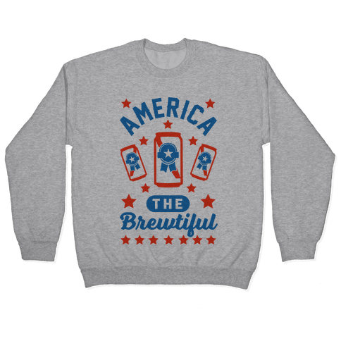 America The Brewtiful Pullover