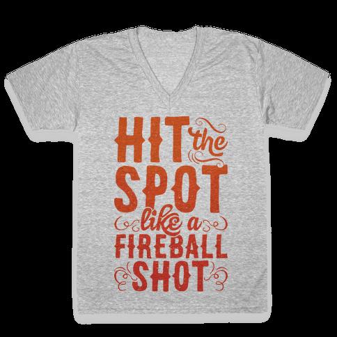Hit The Spot Like A Fireball Shot V-Neck Tee Shirt