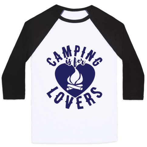 Camping Is For Lovers Baseball Tee