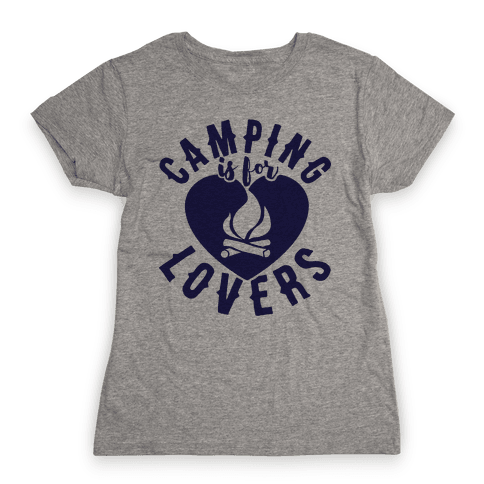 Camping Is For Lovers Womens T-Shirt