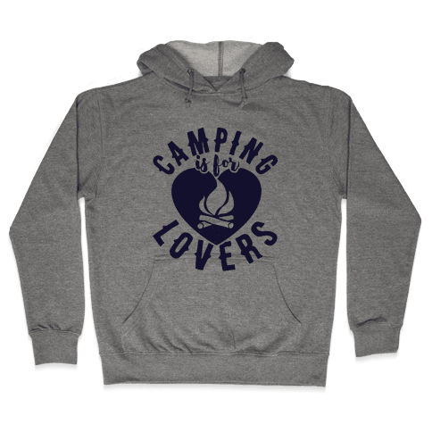 Camping Is For Lovers Hooded Sweatshirt