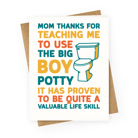 Mom Thanks For Teaching Me To Use The Big Boy Potty