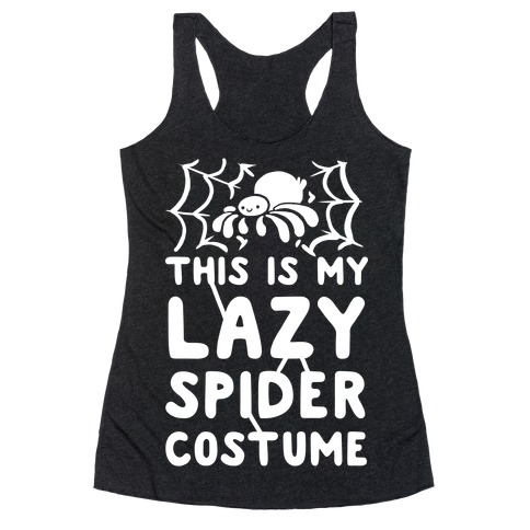 This is My Lazy Spider Costume Racerback Tank Top