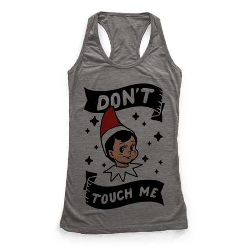 Don't Touch Me Elf Racerback Tank Top